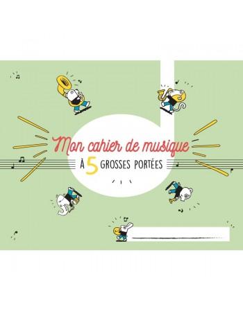 CAHIER DE MUSIQUE 5 GROSSES...